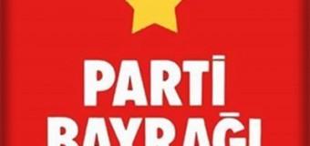 Parti Bayrağı ÇIKARKEN