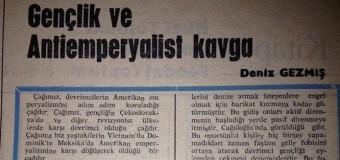 Deniz Gezmiş (Türk Solu,19 Kasım 1968) 'Gençlik ve Antiemperyalist Kavga' adlı yazısından..