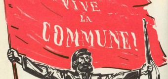 Paris Komünü ve Ruhu Son Barikata Kadar Yaşayacak