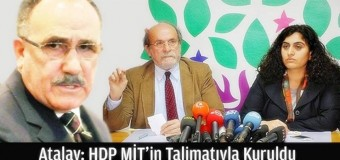 Atalay: HDP MİT`in Talimatıyla Kuruldu