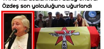 Türkiye Halk Kurtuluş Ordusu (THKO) kurucularından Gülay Ünüvar Özdeş Son yolculuğuna uğurlandı